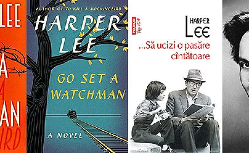Noul roman al lui Harper Lee, autoarea bestsellerului …Să ucizi o pasăre cîntătoare, va apărea la Polirom