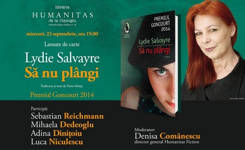 """Seară Goncourt, la Humanitas Cişmigiu – """"Să nu plângi"""" de Lydie Salvayre"""