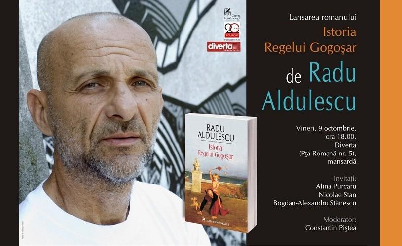 Istoria Regelui Gogoșar, de Radu Aldulescu, la Diverta Piața Romană