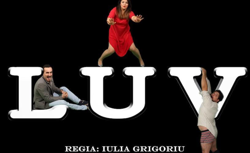 LUV – o comedie despre oameni dezorientați, în avanpremieră la Teatrul În Culise