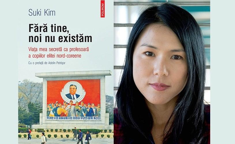 Sase luni in Coreea de Nord: Fără tine, noi nu existăm, de Suki Kim