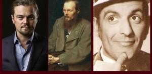 Leonardo DiCaprio, Dostoievski, Ștefan Bănică – Ştiaţi că..?