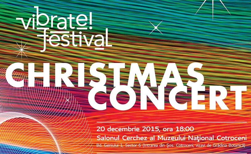 VIBRATE!FESTIVAL Christmas Concert, la Muzeul Național Cotroceni