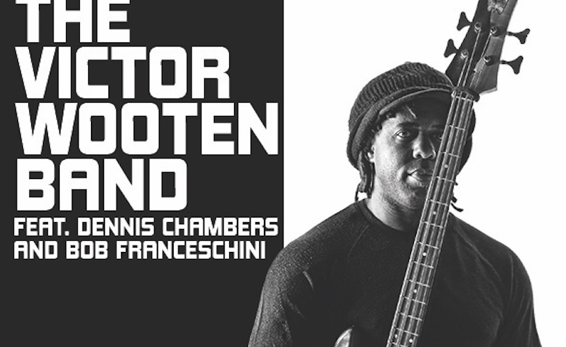 The Victor Wooten Band feat. Dennis Chambers & Bob Franceschini la Jazz Night Out