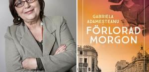 """""""Dimineaţă pierdută"""", de Gabriela Adameșteanu, a apărut în Suedia"""
