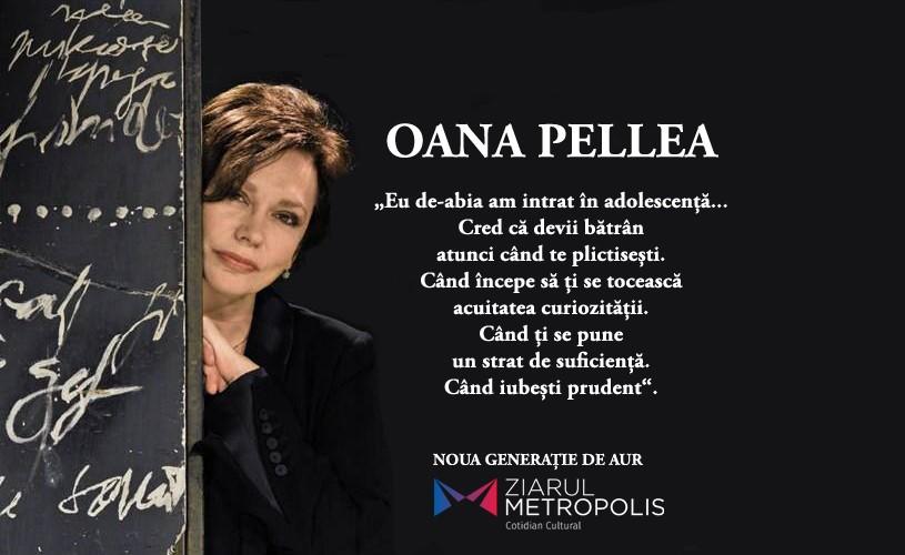 """Oana Pellea deschide campania <strong>""""Noua generaţie de aur""""</strong>: """"Avem şi azi cauze de apărat!"""""""
