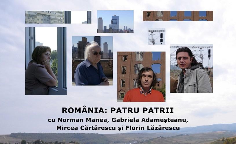 """Manea, Adameșteanu, Cărtărescu și Lăzărescu  – """"România: patru patrii"""""""
