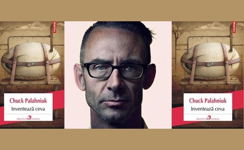 Inventează ceva, de Chuck Palahniuk, la Polirom