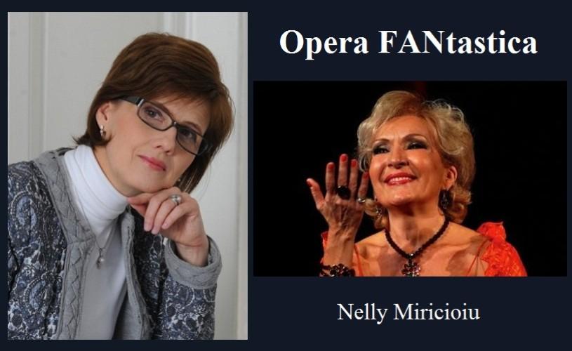 Opera FANtastica – Luminita Arvunescu, în dialog cu soprana Nelly Miricioiu