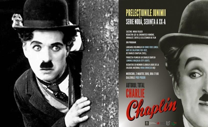 Charlie Chaplin, autorul total, la Muzeul Național al Literaturii Române din Iași