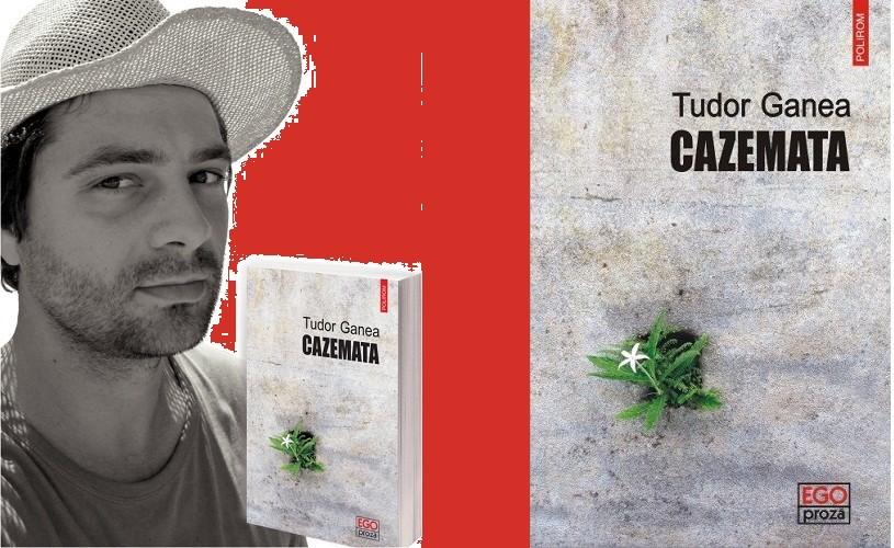 Un roman scris pe nerăsuflate, Cazemata de Tudor Ganea, în discuţie la Bucureşti