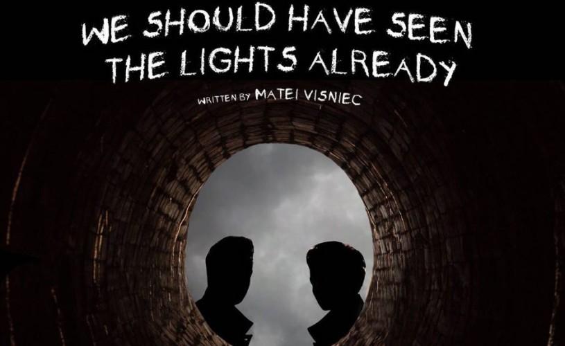We Should Have Seen The Lights Already – ZILELE UNTEATRU