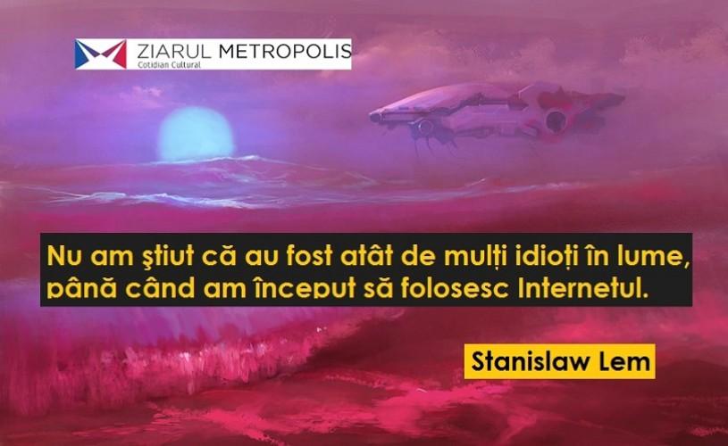 Stanislaw Lem (12 septembrie 1921 – 27 martie 2006)