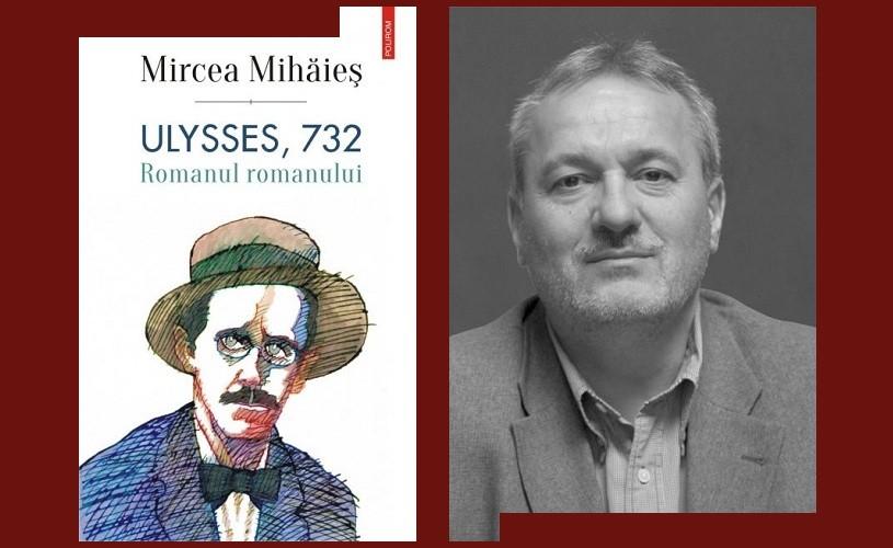 Ulysses 732. Studiu asupra romanului care nu va muri niciodată