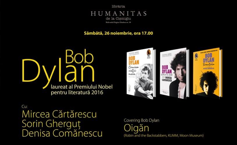 Bob Dylan, literatură și muzică. O întâlnire cu Mircea Cărtărescu & Co