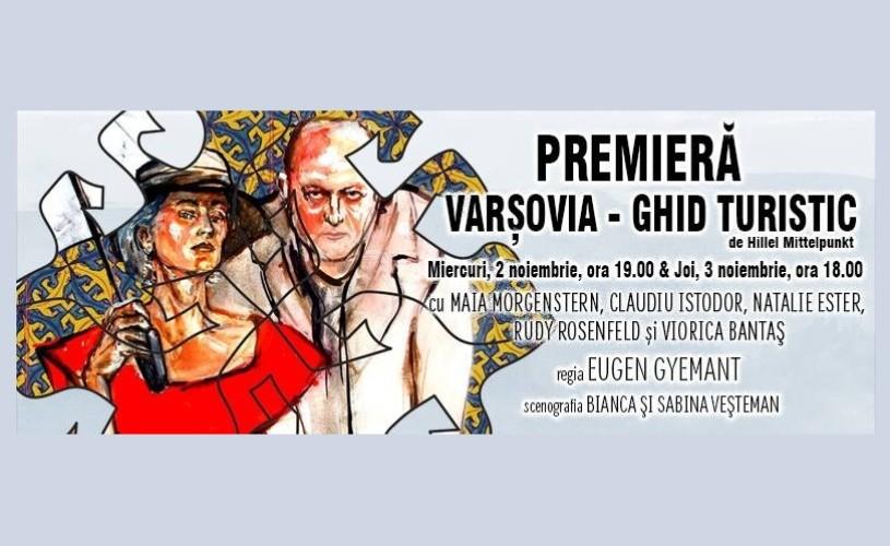 Varșovia: Ghid turistic, cu Maia Morgenstern – premieră la Teatrul Evreiesc de Stat