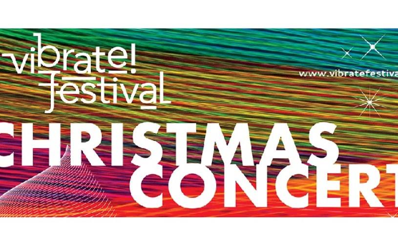 Concerte în prag de sărbători: vibrate!festival