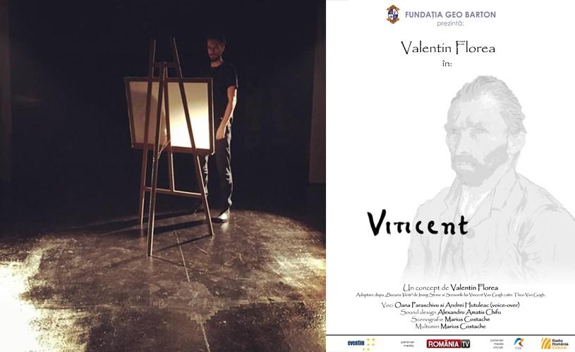 """""""Vincent"""", un spectacol despre viaţa lui Van Gogh, la CinemaPro"""