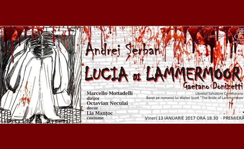 Lucia di Lammermoor, în regia lui Andrei Şerban, pe scena Operei Naţionale Bucureşti