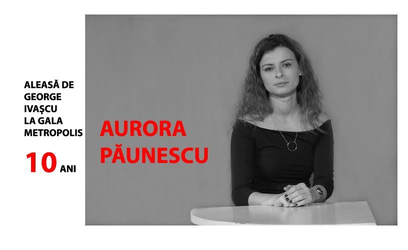"""Aurora Păunescu: """"Perseverența și perfecționismul m-au ajutat destul de mult până acum"""""""