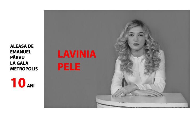 """Lavinia Pele: """"Cred că e nevoie de timp pentru orice lucru cu adevărat bun"""""""
