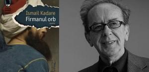 """""""Firmanul orb"""", un nou volum de Ismail Kadare"""