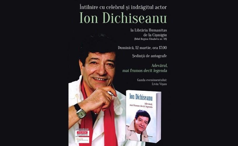 Ion Dichiseanu despre Adevărul, mai frumos decît legenda