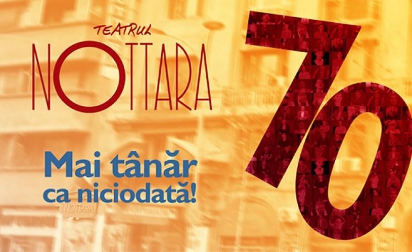 """""""Nottara 70"""" vine cu povești, eroi și spectacole"""