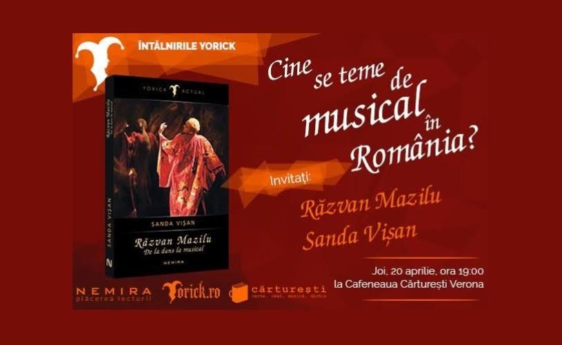 Întâlnirile Yorick cu Răzvan Mazilu: Cine se teme de musical în România?
