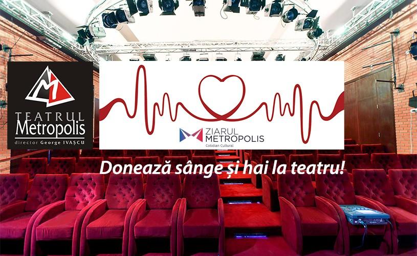 Teatrul Metropolis și Ziarul Metropolis sprijină donarea de sânge!