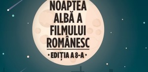 Începe Noaptea Albă a Filmului Românesc – avanpremiere, filme tribut și invitați speciali în 8 locații din București