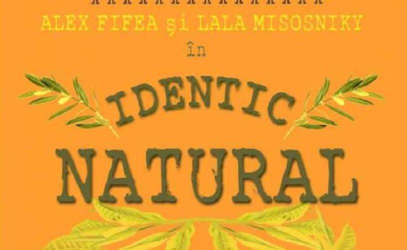 """""""Identic natural"""", un spectacol de teatru despre una dintre cele mai disputate teme contemporane"""