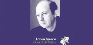 In memoriam ADRIAN ENESCU, la FNT 2017