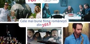 TOP Cele mai bune filme româneşti din 2017