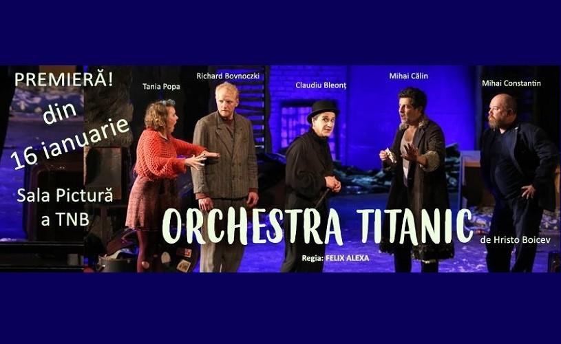 Orchestra titanic – Spectacol în premieră la Teatrul Național București