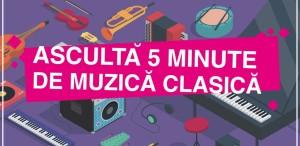 Ascultă 5 minute de muzică clasică. Ediția 2018