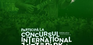 Start înscrieri la Concursul Internațional Jazz in the Park