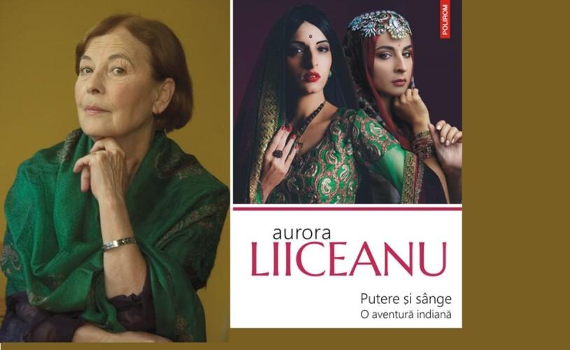 Seria de autor Aurora Liiceanu: Putere şi sânge. O aventură indiană
