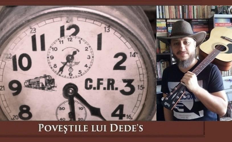 Ceasul ceferistului. POVEȘTILE lui Dede's