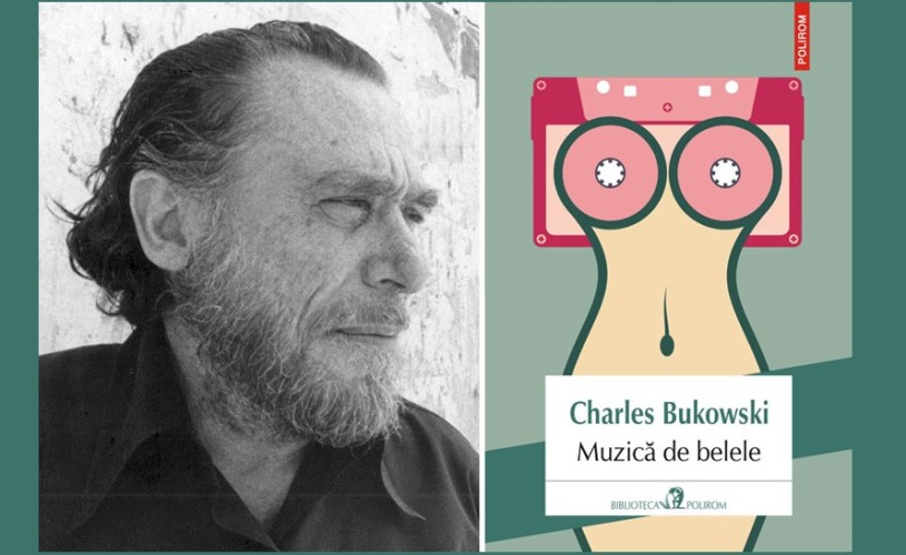 Muzică de belele, de Charles Bukowski, la Polirom