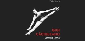 Gigi Căciuleanu – Omul Dans