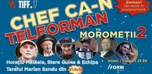 """Chef ca-n Teleorman"", la TIFF 2018"