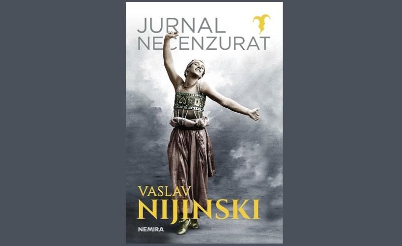 O carte legendară, tradusă prima dată în România – Jurnalul necenzurat al lui Vaslav Nijinski