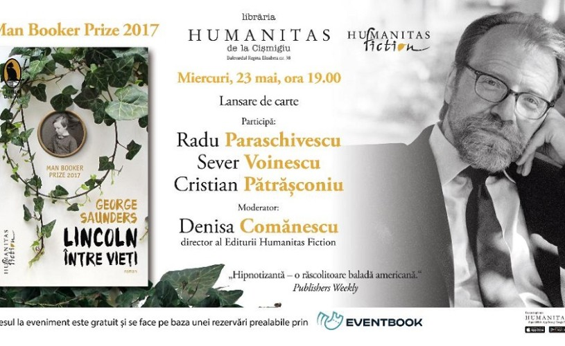 """Lincoln între vieți"", distins cu Man Booker Prize 2017, lansare la Humanitas de la Cișmigiu"