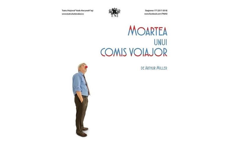 """""""Moartea unui comis-voiajor"""", de Arthur Miller, ultima premieră a stagiunii Teatrului Național Iași"""