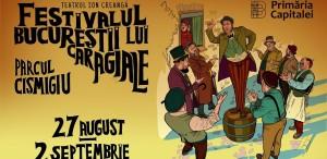 Festivalul Bucureștii lui Caragiale revine între 27 august și 2 septembrie