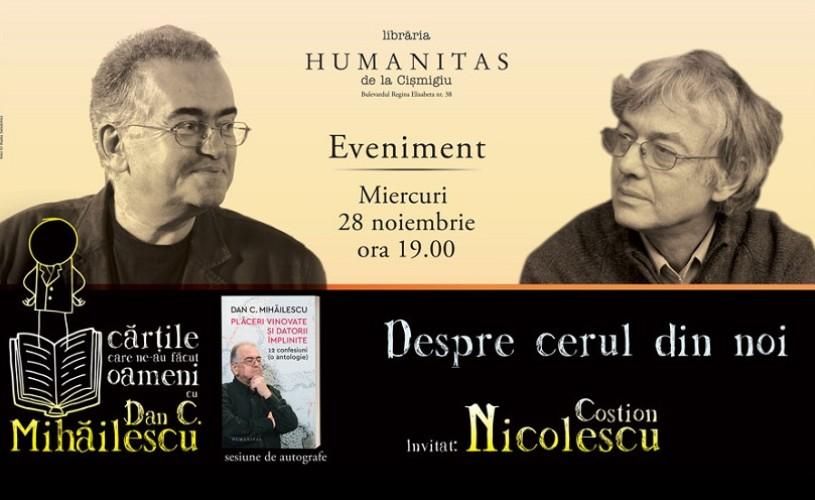 """Dan C. Mihăilescu în dialog cu Costion Nicolescu – """"Despre cerul din noi"""""""