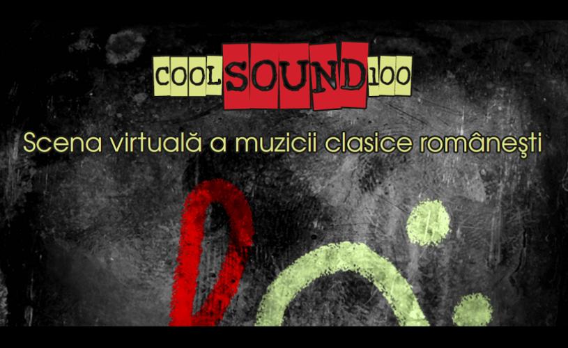 Lansarea publică a proiectului COOLsound 100 – Scena virtuală a muzicii clasice românești