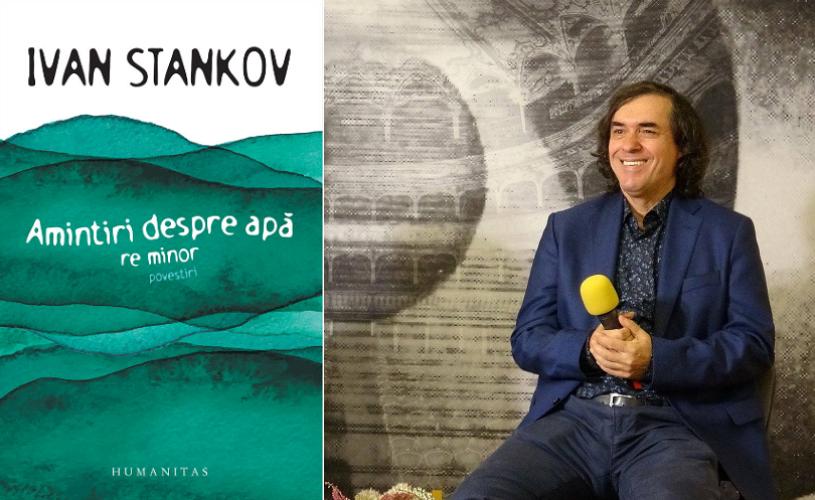 """Ivan Stankov în dialog cu Mircea Cărtărescu și Lidia Bodea despre volumul """"Amintiri despre apă. Re minor"""""""