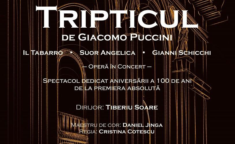 """""""Tripticul"""" lui Puccini, spectacol dedicat aniversării a 100 de ani de la premiera absolută pe scena Operei Naționale București"""